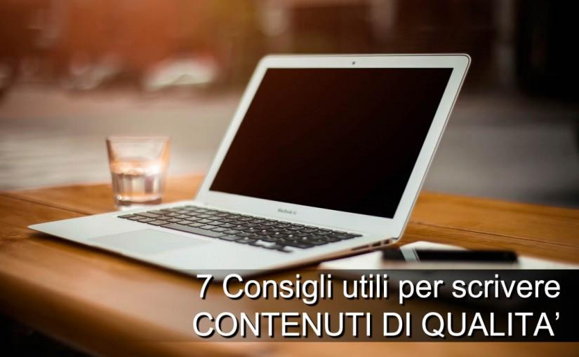 Come scrivere contenuti di qualità per il web: 7 consigli utili da usare